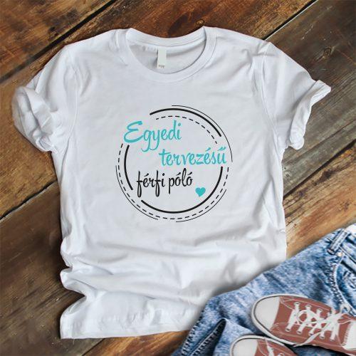 Egyedi tervezésű férfi póló