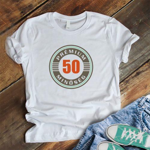 Prémium minőség születésnapi póló