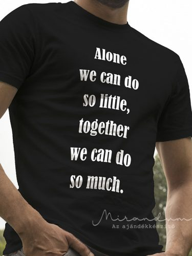 Together we can do so much..póló