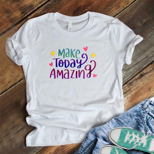 Make today amazing póló