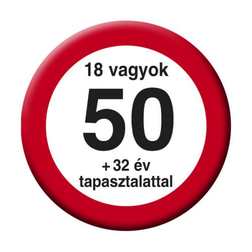 Nem vagyok 50... Sebességkorlátozó Szülinapi Kitűző - 5,5 cm
